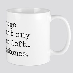 at my age there aren't any mi Mug