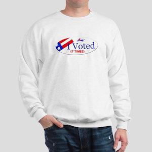 VOTE EARLY AND OFTEN Sweatshirt