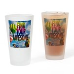 Find Your Awesome Drinking Glass