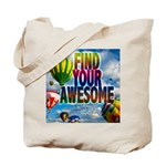 Find Your Awesome Tote Bag