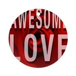 Awesome Love Round Ornament