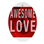 Awesome Love Oval Ornament