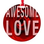 Awesome Love Ornament