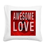 Awesome Love Square Canvas Pillow