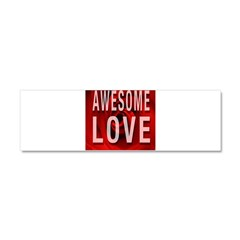 Awesome Love Car Magnet 10 x 3