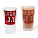 Awesome Love Drinking Glass