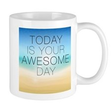 Today is your Awesome Day Mugs