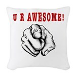 U R Awesome Woven Throw Pillow