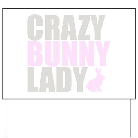 CRAZY BUNNY LADY Yard Sign