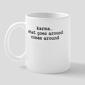 Karma...What goes around Mug