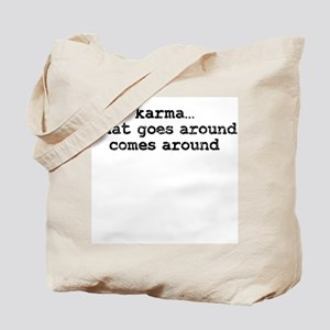 Karma...What goes around Tote Bag