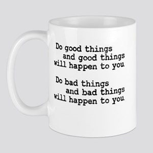 Good Things, Bad Things Mug