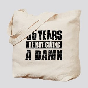 35 years of not giving a damn Tote Bag