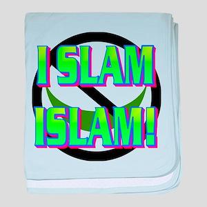 I SLAM ISLAM! baby blanket