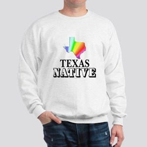 Texas native Sweatshirt