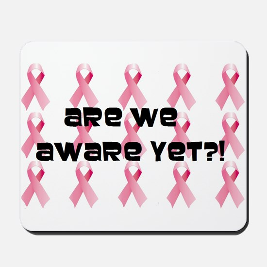 Are We Aware Yet?! -- Mousepad