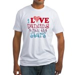 I Love Dancing wtih the Stars Fitted T-Shirt