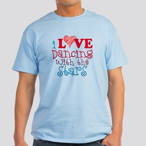 I Love Dancing wtih the Stars Light T-Shirt
