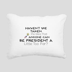 Haven't We Taken the Ide Rectangular Canvas Pillow