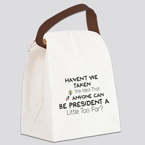 Haven't We Taken the Idea That An Canvas Lunch Bag