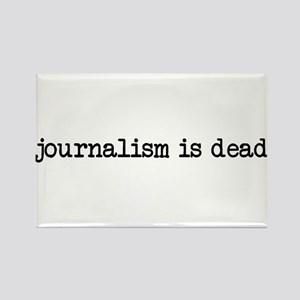 Journalism is Dead Rectangle Magnet