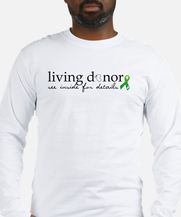 Living donor Long Sleeve T-Shirt