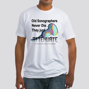 Old Sonographers Never Die Fitted T-Shirt