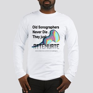 Old Sonographers Never Die Long Sleeve T-Shirt