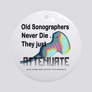 Old Sonographers Never Die Ornament (Round)
