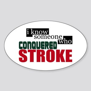 I Know Someone Who Conquered Stroke Sticker (Oval)