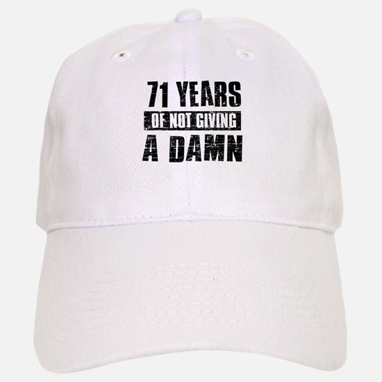 71 years of not giving a damn Baseball Baseball Cap