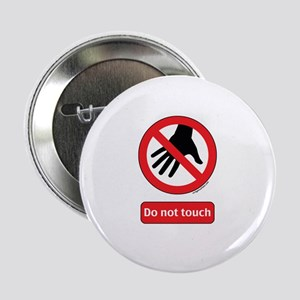 """Do not touch sign 2.25"""" Button"""