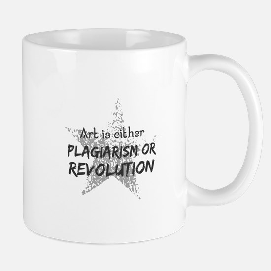 Art is either plagiarism or revolution. Mugs