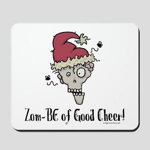 Zom-BE of good cheer Mousepad