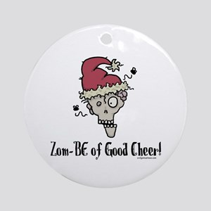 Zom-BE of good cheer Ornament (Round)