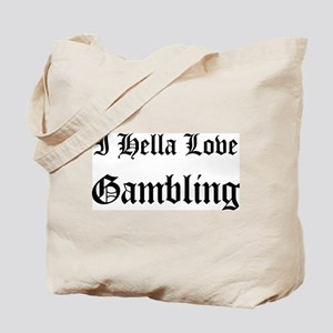 I Hella Love Gambling Tote Bag