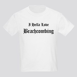I Hella Love Beachcombing Kids T-Shirt