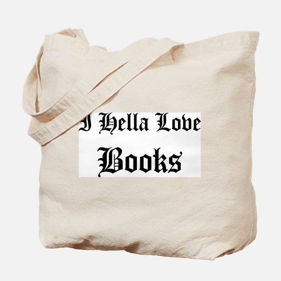 I Hella Love Books Tote Bag