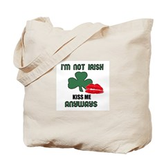 I'M NOT IRISH KISS ME ANYWAYS Tote Bag