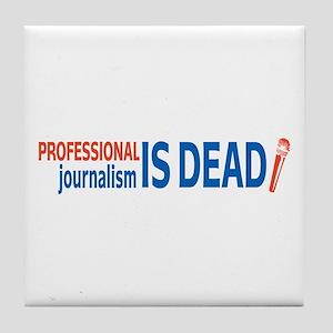 Journalism is Dead Tile Coaster