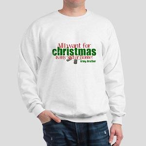 All I want Army Bro Sis Sweatshirt