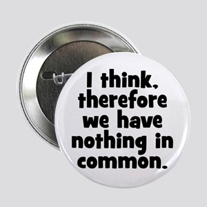"""Nothing in Common 2.25"""" Button"""