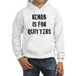 Rehab Is For Quitters Hooded Sweatshirt