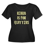 Rehab Is For Quitters Women's Plus Size Scoop Neck
