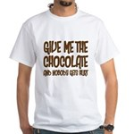 Give Me Chocolate White T-Shirt