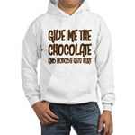 Give Me Chocolate Hooded Sweatshirt