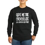 Give Me Chocolate Long Sleeve Dark T-Shirt