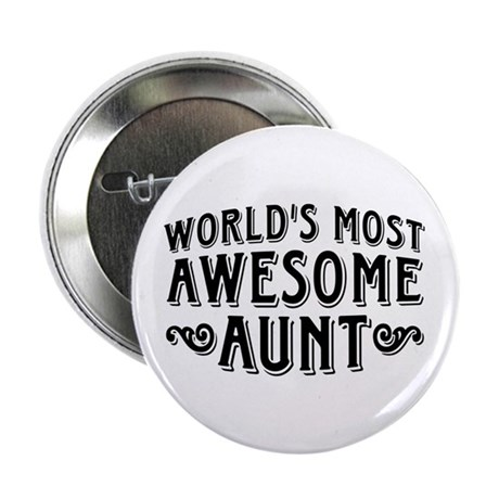 """Awesome Aunt 2.25"""" Button"""
