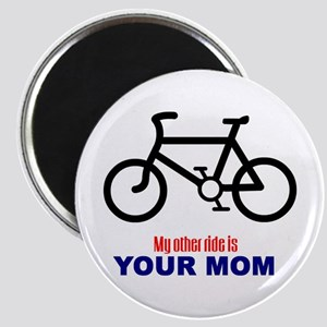 """""""My Other Ride is Your Mom"""" Magnet"""