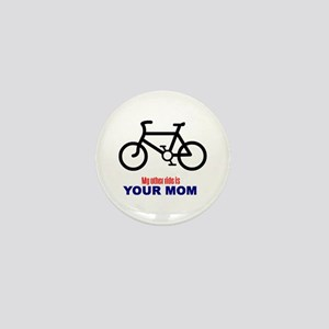 """""""My Other Ride is Your Mom"""" Mini Button"""